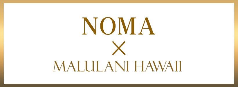 noma×Malulani